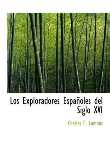 9780554909141: Los Exploradores Españoles del Siglo XVI (Catalan Edition)