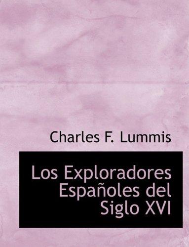 9780554909165: Los Exploradores EspaApoles del Siglo XVI (Large Print Edition) (Spanish Edition)