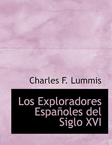 9780554909189: Los Exploradores EspaApoles del Siglo XVI (Large Print Edition) (Spanish Edition)