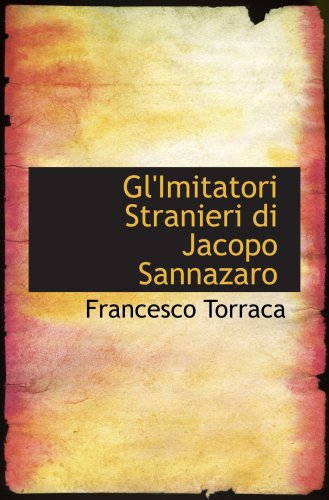 9780554910895: Gl'Imitatori Stranieri di Jacopo Sannazaro