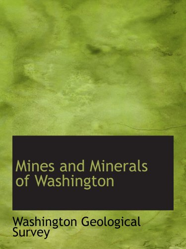 9780554911427: Mines and Minerals of Washington