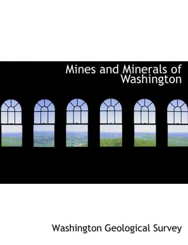9780554911434: Mines and Minerals of Washington (Large Print Edition)
