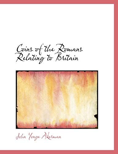 9780554914572: Coins of the Romans Relating to Britain (Large Print Edition)