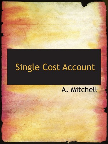 Single Cost Account (0554916835) by A. Mitchell
