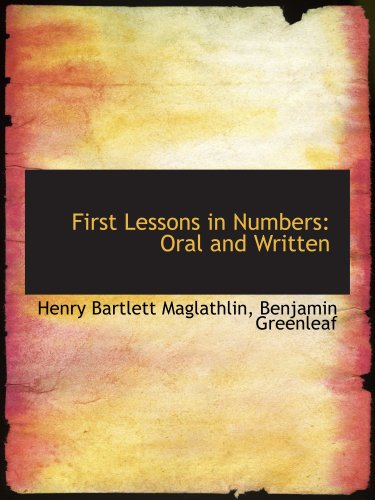 9780554917320: First Lessons in Numbers: Oral and Written