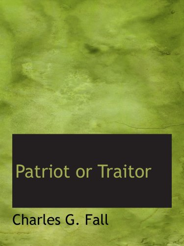 9780554927336: Patriot or Traitor