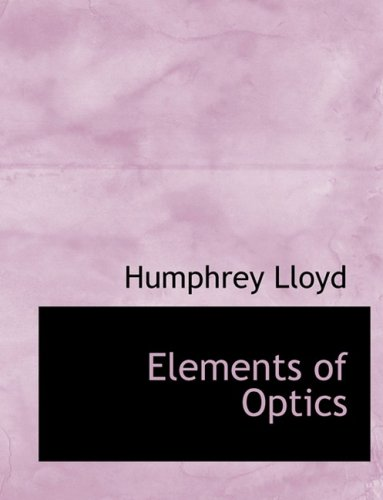 9780554927565: Elements of Optics (Large Print Edition)