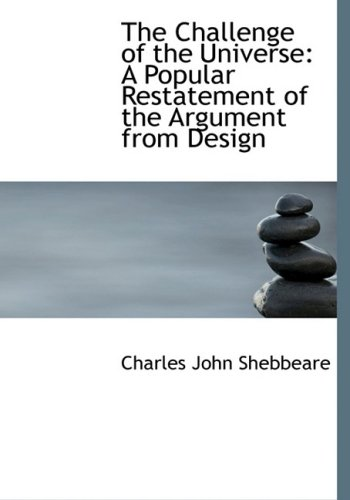 9780554928517: The Challenge of the Universe: A Popular Restatement of the Argument from Design (Large Print Edition)