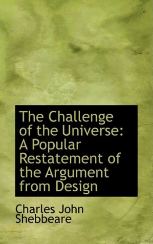 9780554928623: The Challenge of the Universe: A Popular Restatement of the Argument from Design