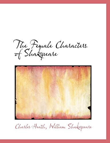 9780554930046: The Female Characters of Shakspeare