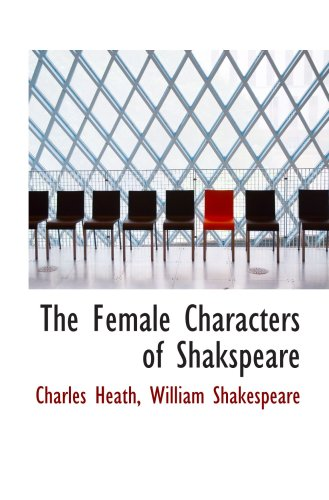 9780554930077: The Female Characters of Shakspeare