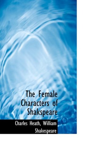 9780554930152: The Female Characters of Shakspeare