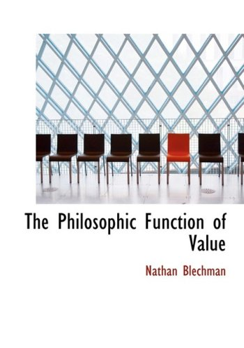 9780554930244: The Philosophic Function of Value (Large Print Edition)
