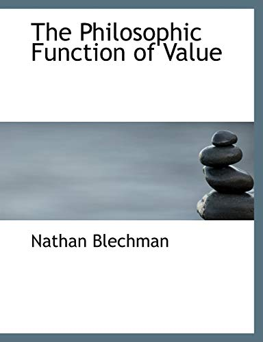 9780554930312: The Philosophic Function of Value (Large Print Edition)