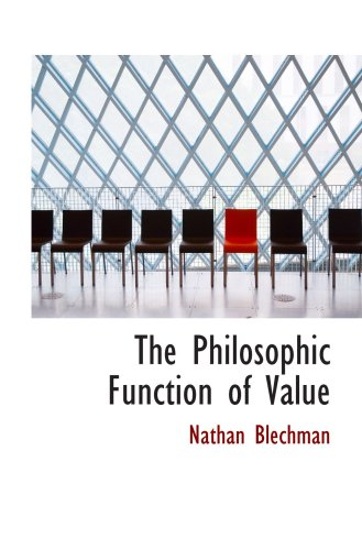 9780554930343: The Philosophic Function of Value