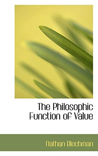 9780554930374: The Philosophic Function of Value