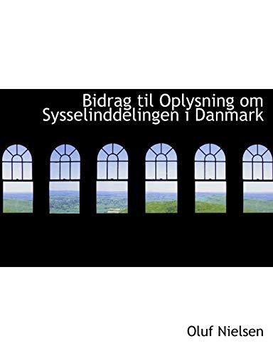 9780554931951: Bidrag til Oplysning om Sysselinddelingen i Danmark (Large Print Edition) (Danish Edition)