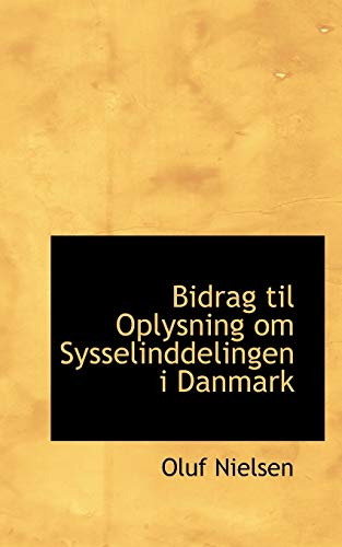 9780554932019: Bidrag til Oplysning om Sysselinddelingen i Danmark (Danish Edition)