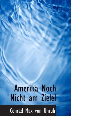 9780554932941: Amerika Noch Nicht am Zielel