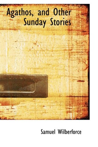 9780554934211: Agathos, and Other Sunday Stories