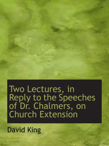 9780554935454: Two Lectures, in Reply to the Speeches of Dr. Chalmers, on Church Extension