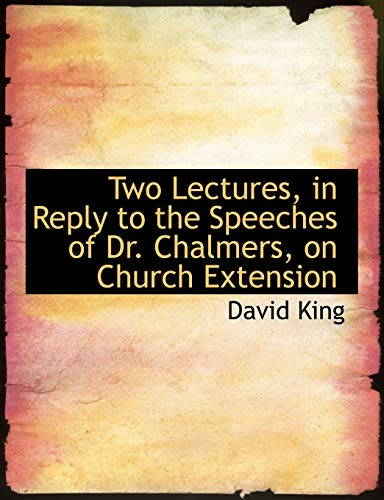9780554935485: Two Lectures, in Reply to the Speeches of Dr. Chalmers, on Church Extension (Large Print Edition)