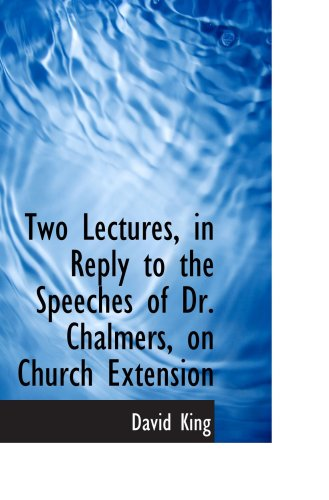 9780554935508: Two Lectures, in Reply to the Speeches of Dr. Chalmers, on Church Extension