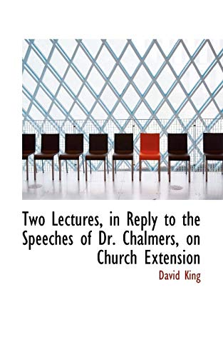 9780554935522: Two Lectures, in Reply to the Speeches of Dr. Chalmers, on Church Extension