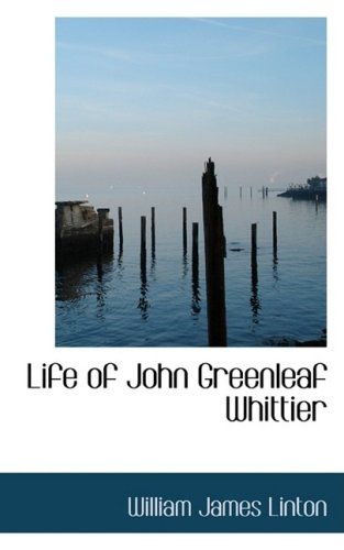 9780554942926: Life of John Greenleaf Whittier