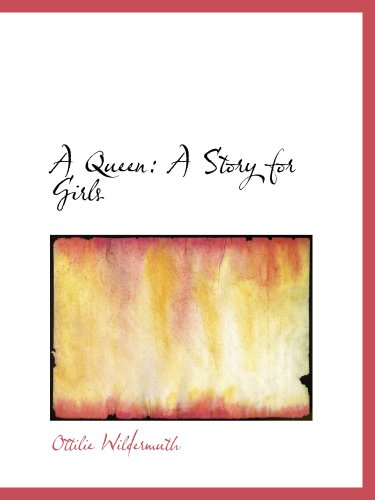 9780554945262: A Queen: A Story for Girls