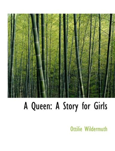 9780554945293: A Queen: A Story for Girls (Large Print Edition)