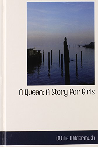9780554945408: A Queen: A Story for Girls