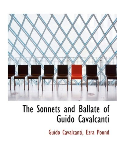 9780554950884: The Sonnets and Ballate of Guido Cavalcanti