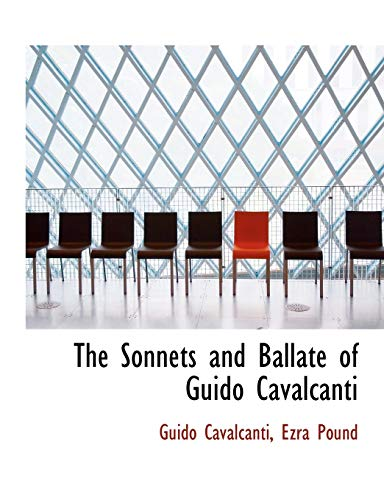 9780554950907: The Sonnets and Ballate of Guido Cavalcanti