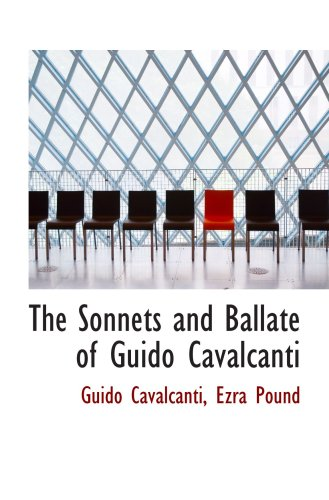 9780554950921: The Sonnets and Ballate of Guido Cavalcanti