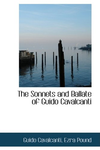 9780554950969: The Sonnets and Ballate of Guido Cavalcanti