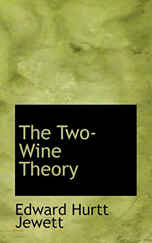 9780554951911: The Two-Wine Theory