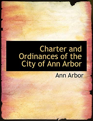 9780554952567: Charter and Ordinances of the City of Ann Arbor (Large Print Edition)