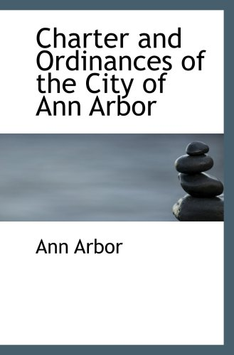 9780554952598: Charter and Ordinances of the City of Ann Arbor