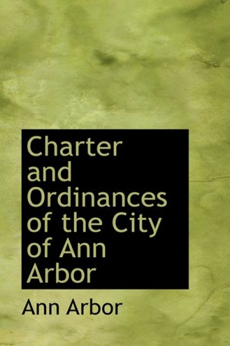 9780554952628: Charter and Ordinances of the City of Ann Arbor