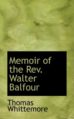 9780554956756: Memoir of the Rev. Walter Balfour