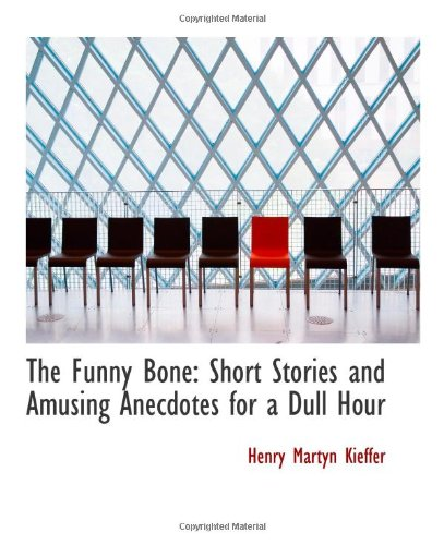 9780554957234: The Funny Bone: Short Stories and Amusing Anecdotes for a Dull Hour