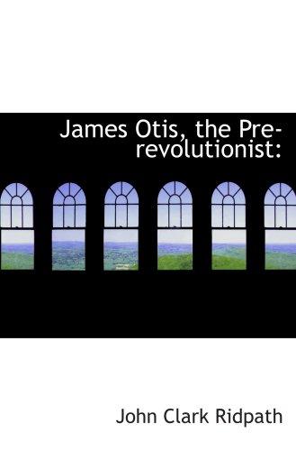 9780554957609: James Otis, the Pre-revolutionist:
