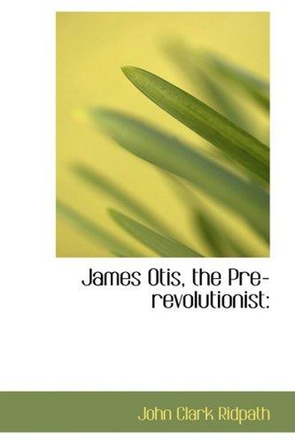 9780554957647: James Otis, the Pre-revolutionist