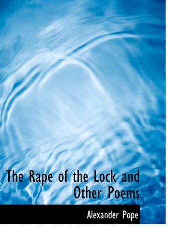 9780554957845: The Rape of the Lock and Other Poems (Large Print Edition)