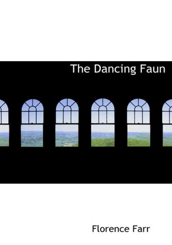 9780554959993: The Dancing Faun (Large Print Edition)