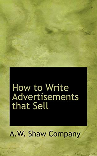 9780554960982: How to Write Advertisements that Sell