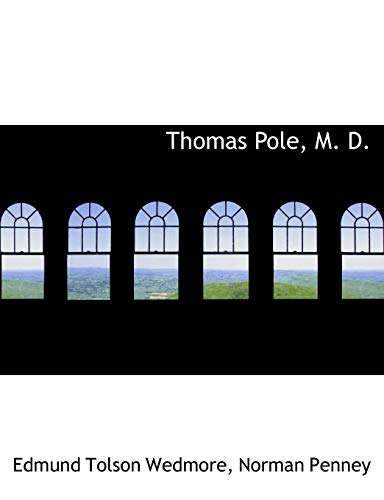 Thomas Pole, M. D. (Paperback): Norman Penney Edmund
