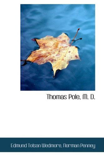Thomas Pole, M. D. (Hardback): Norman Penney Edmund
