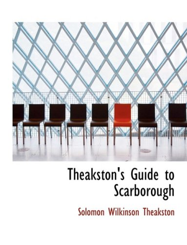 9780554963372: Theakston's Guide to Scarborough (Large Print Edition)